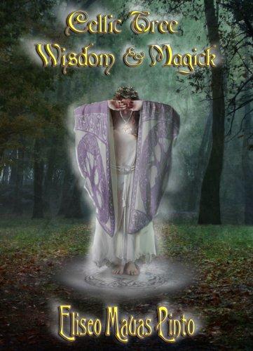 Celtic Tree Wisdom and Magick (Celtic Tree Lore Book 1)