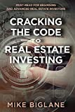 Cracking the Code to Real Estate Investing: Must-Read For Beginning and Advanced Real Estate Investors