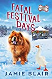 Fatal Festival Days: Dog Days Mystery #3, A humorous cozy mystery