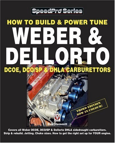 How to Build and Power Tune Weber and Dellorto DCOE and DHLA Carburettors (Speedpro Series) by Des Hammill (2011-02-15)