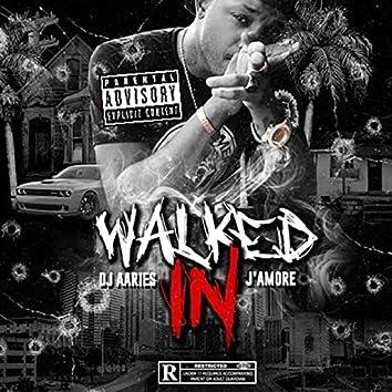 Walked In (feat. DJ Aaries)