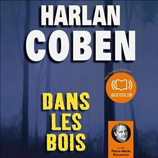 Dans les bois                    De :                                                                                                                                 Harlan Coben                               Lu par :                                                                                                                                 Pierre-Marie Escourrou                      Durée : 12 h et 9 min     85 notations     Global 4,3