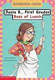 Junie B. First Grader: Boss of Lunch (Junie B., First Grader #2)