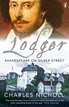 The Lodger: Shakespeare on Silver Street by [Charles Nicholl]