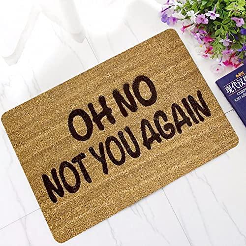 RQJOPE Felpudo OH No Not You Again Alfombrilla de Entrada Personalizada Alfombrilla Antideslizante Alfombrilla de Puerta para Exteriores Alfombrilla de Goma para Interiores y exteriores-60x90cm