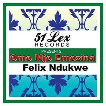 51 Lex Presents Omo Mjo Emezina