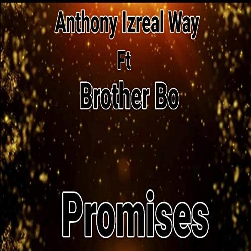 Anthony izreal way feat. Brother Bo