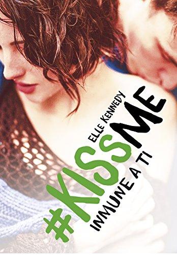 Inmune a ti (#KissMe 3) de Elle Kennedy