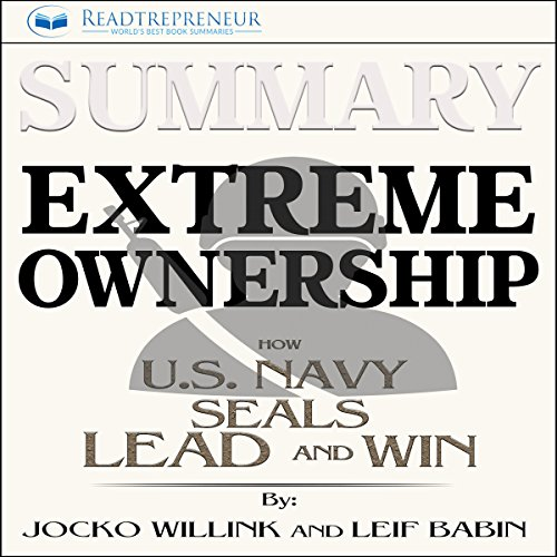 Summary: Extreme Ownership: How U.S. Navy SEALs Lead and Win cover art