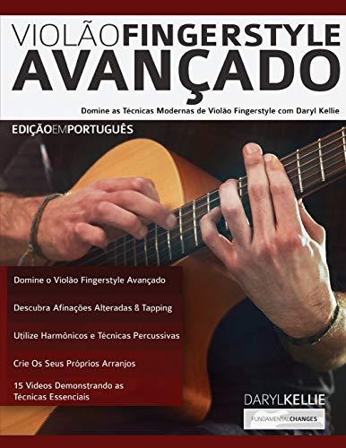 Violão Fingerstyle Avançado: Domine as Técnicas Modernas de Violão Fingerstyle Com Daryl Kellie (Guitarra Acústica)