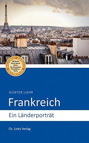 Frankreich: Ein Länderporträt (ausgezeichnet mit ITB-BuchAward!)