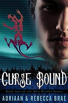 Curse Bound (Mist Warden Book 2) by [Adriaan Brae, Rebecca Brae]