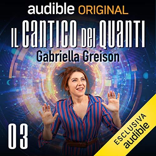 L'effetto fotoelettrico     Il cantico dei Quanti 3              Di:                                                                                                                                 Gabriella Greison                               Letto da:                                                                                                                                 Gabriella Greison                      Durata:  23 min     63 recensioni     Totali 4,7