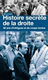 Histoire secrète de la droite - 50 ans d'intigues et de coups tordus