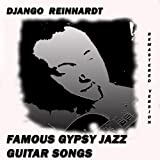 Famous Gypsy Jazz Guitar Songs (Remastered Version)