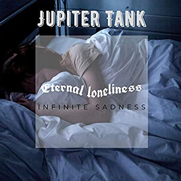 Eternal Loneliness Infinite Sadness