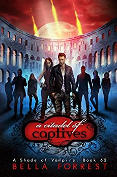 A Shade of Vampire 62: A Citadel of Captives by [Bella Forrest]