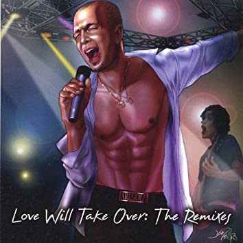 Love Will Take Over: The Remixes (Maxi Single)
