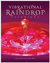 Vibrational Raindrop Technique (2nd Edition) (Vibrational Raindrop Technique)