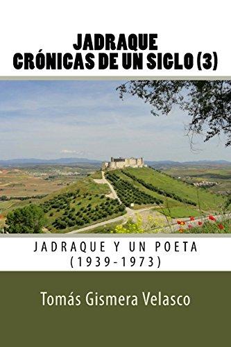 Jadraque. Crónicas de un siglo (3): Jadraque y un poeta (1939-1973)