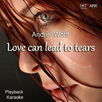 Love Can Lead to Tears