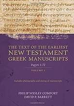 The Text of the Earliest New Testament Greek Manuscripts, Volume 1: Papyri 1-72