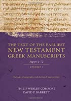 The Text of the Earliest New Testament Greek Manuscripts: Papyri 1-72