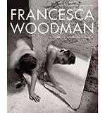 Works from the Sammlung Verbund Francesca Woodman (Hardback) - Common