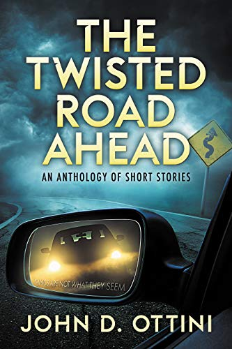 The Twisted Road Ahead by John D. Ottini ebook deal