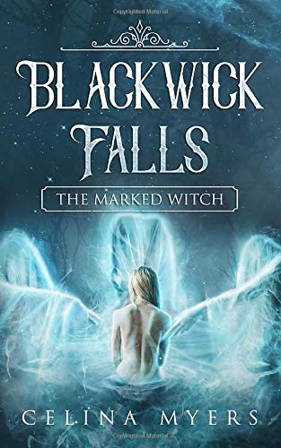 Blackwick Falls: The Marked Witch
