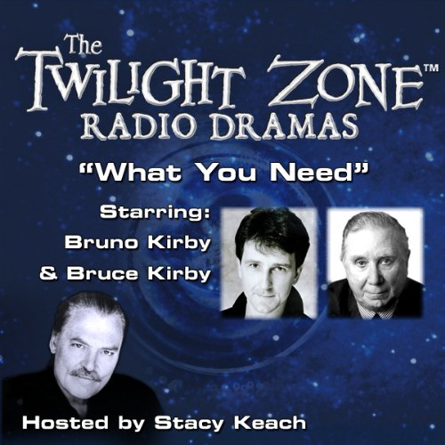 What You Need     The Twilight Zone Radio Dramas              By:                                                                                                                                 Lewis Padgett,                                                                                        Rod Serling                               Narrated by:                                                                                                                                 Stacy Keach,                                                                                        Bruno Kirby,                                                                                        Bruce Kirby                      Length: 34 mins     1 rating     Overall 5.0
