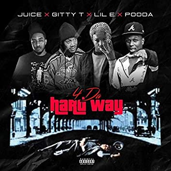 4 Da Hard Way (feat. Yung Juice, Gitty T & OTH LIL E)