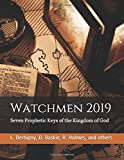 Watchmen 2019: Seven Prophetic Keys of the Kingdom of God