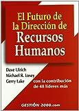 El futuro de la dirección de Recursos Humanos: con la contribución de 48 líderes más