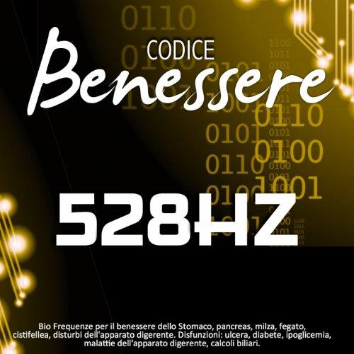 Codice benessere 528 Hz: bio frequenze per il benessere dello stomaco, pancreas, milza, fegato, cistifellea, disturbi dell'apparato digerente (Disfunzioni: ulcera, diabete, ipoglicemia, malattie dell'apparato digerente, calcoli biliari)