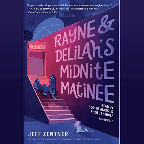 Rayne & Delilah's Midnite Matinee                   Written by:                                                                                                                                 Jeff Zentner                               Narrated by:                                                                                                                                 Sophie Amoss,                                                                                        Phoebe Strole                      Length: 10 hrs and 20 mins     1 rating     Overall 4.0