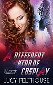 A Different Kind of Cosplay: A Sexy Cosplay Romance Novella by [Lucy Felthouse]
