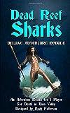 Dead Reef Sharks: Deluxe Adventure Module (Micro Chapbook RPG Deluxe Adventure Module)