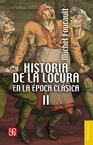 Historia de la locura en la época clásica, II (Spanish Edition)