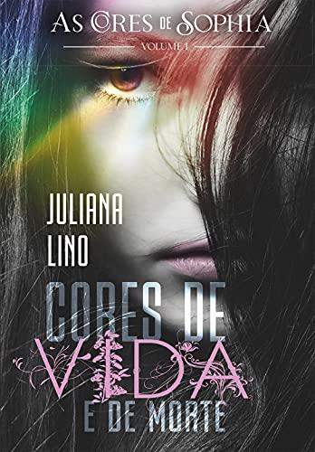 Cores de Vida e de Morte: Volume 1 (As cores de Sophia)