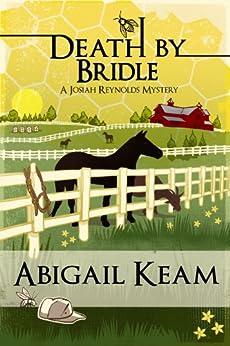 Death By Bridle 3 (Josiah Reynolds Mysteries) by [Abigail Keam]