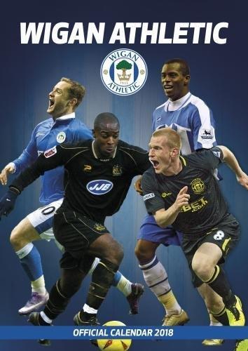 Wigan Athletic F.C. Official 2018 Calendar - A3 Poster Format Calendar