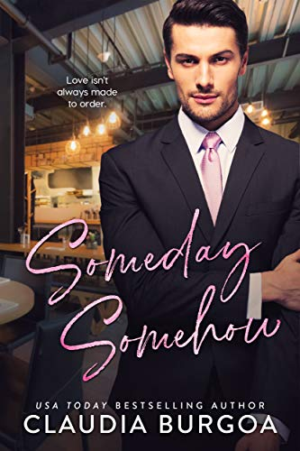 Someday, Somehow by Claudia Burgoa ebook deal