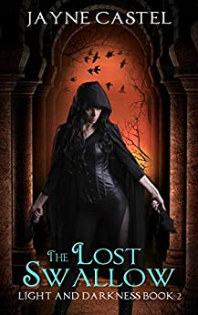 The Lost Swallow: An Epic Fantasy Romance (Light and Darkness Book 2) by [Jayne Castel, Tim Burton]