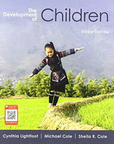 Compare Textbook Prices for The Development of Children Eighth Edition ISBN 9781464178863 by Lightfoot, Cynthia,Cole, Michael,Cole, Sheila R.