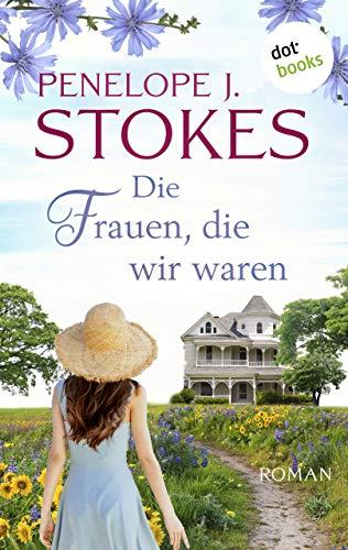 Buchseite und Rezensionen zu 'Die Frauen, die wir waren: Roman' von Penelope Stokes