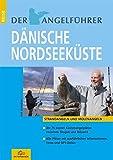 Der Angelführer 'Dänische Nordseeküste': Strand- und Molenangeln