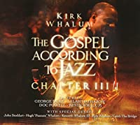 The Gospel According to Jazz: Chapter III by Kirk Whalum (2009-11-01)