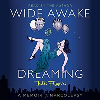 Wide Awake and Dreaming     A Memoir of Narcolepsy              By:                                                                                                                                 Julie Flygare                               Narrated by:                                                                                                                                 Julie Flygare                      Length: 7 hrs and 10 mins     15 ratings     Overall 4.8