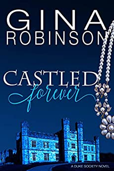 Castled Forever (The Duke Society Book 3) by [Gina Robinson]